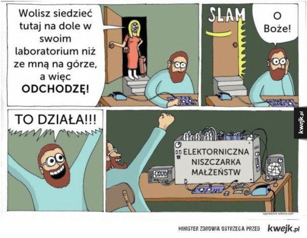Życie wynalazcy - KWEJK.pl - najlepszy zbiór obrazków z Internetu!
