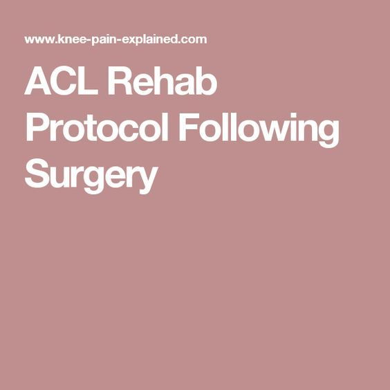 ACL Rehab Protocol Following Surgery