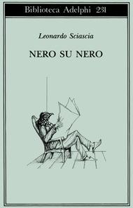 Nero su Nero Leonardo Sciascia