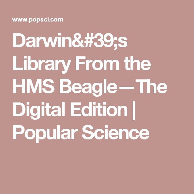 Darwin's Library From the HMS Beagle—The Digital Edition | Popular Science