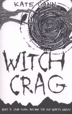 Witch crag by Cann, Kate . London : Scholastic, 2012