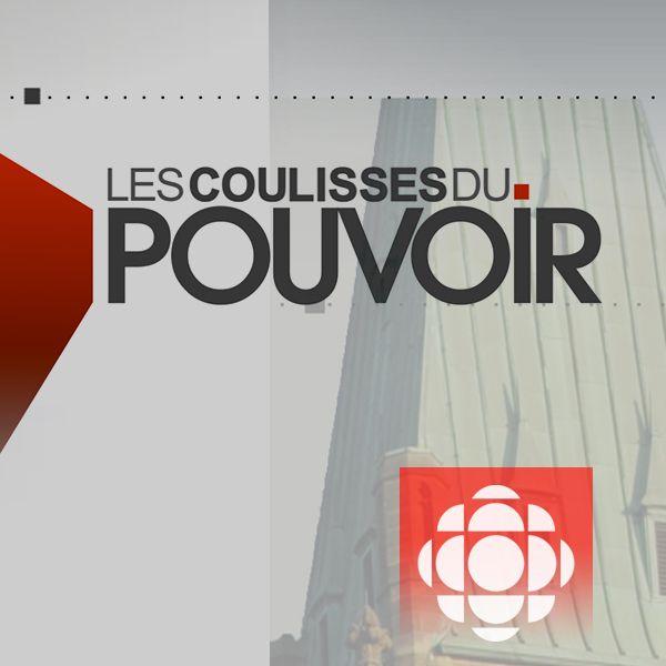 Les Coulisses Du Pouvoir   ICI Radio-Canada