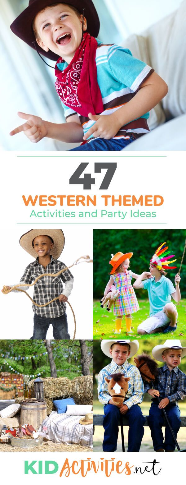 47 Fun Wild West-Aktivitäten für Kinder [Western Themed Party Ideas]