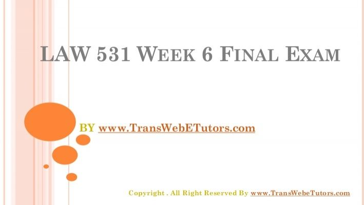 We specialize in providing you instant exam help to score the marks you have always dreamed. Get online help for the UOP LAW 531 Week 6 Final Examination (University of Phoenix).