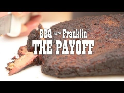 BBQ with Franklin: The Payoff Smoked brisket wrapped in butcher paper and Texas BBQ sauce recipe!