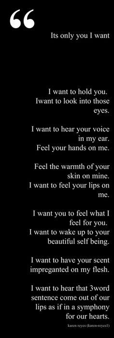 My love, I want all of this with you now & forever more!! I am yours sweetheart till the end of time!!