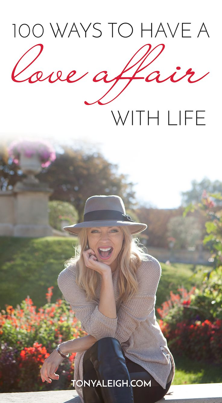 100 Ways to Have a Love Affair with Life - Tonya Leigh