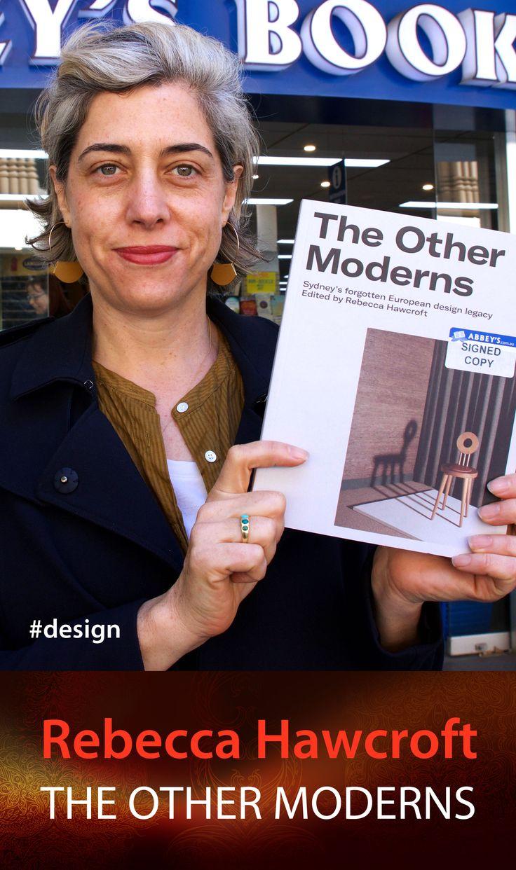 Rebecca Hawcroft with The Other Moderns. #abbeysbookshop #131york #sydney #design #art #architecture