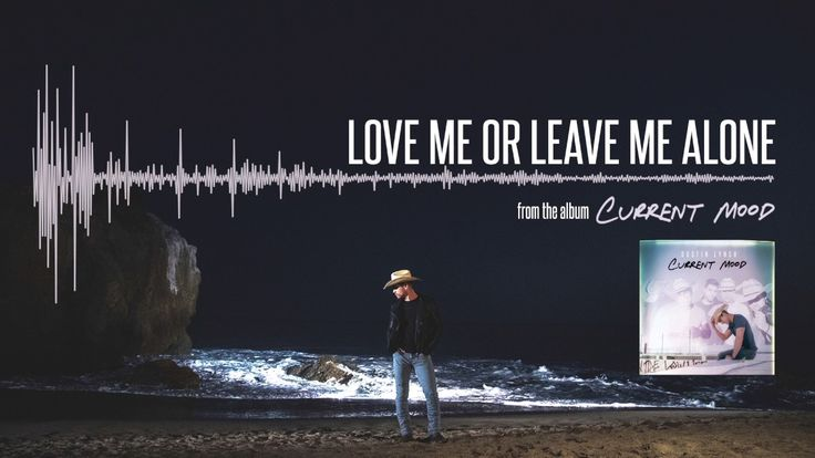 Dustin Lynch - Love Me Or Leave Me Alone (Official Audio) - YouTube