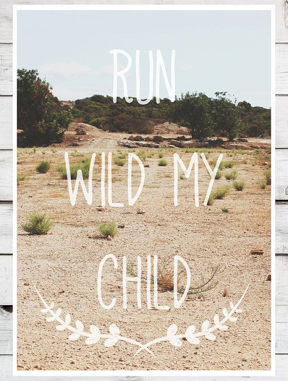 Run Wild my Child
