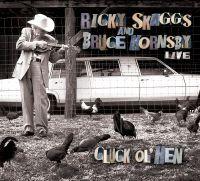 Ricky Skaggs & Bruce Hornsby, Cluck Ol' Hen, feature CD 9/6 via #KSUT