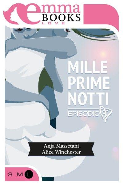 Mille prime notti * episodio 3,di Alice Winchester e Anja Massetani