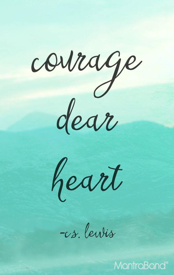 Courage Dear Heart — MantraBand® Bracelets