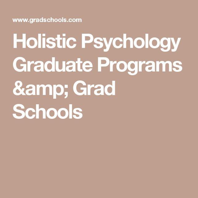 Holistic Psychology Graduate Programs & Grad Schools