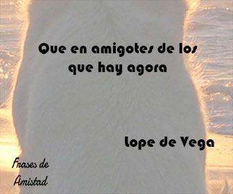 Frases de amistad cortas de Lope de Vega