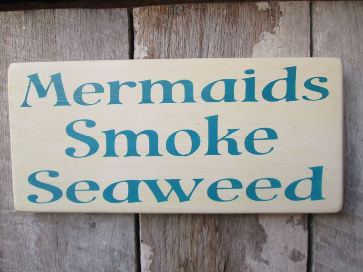 Primitive Wood Sign Mermaids Smoke Seaweed Boho Hippie Hipster Bar Decor Patio Decor Beach Cottage Weed 420 by FoothillPrimitives on Etsy
