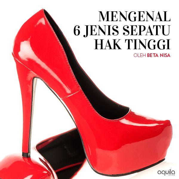 Anda mungkin mengenakannya setiap hari. Tapi tahukah Anda jenis sepatu hak tinggi apa yang Anda kenakan? Oleh Beta Nisa.