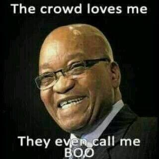 The crowd loves Jacob Zuma! #boo #southafrica #zuma - Enjoy the Shit South…