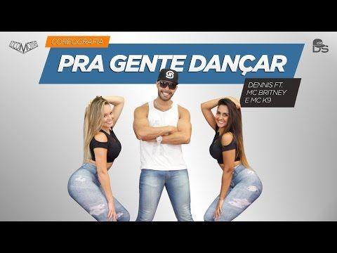 Pra Gente Dançar - Dennis ft MC Britney e MC K9 Cia Daniel Saboya (Coreografia) - YouTube
