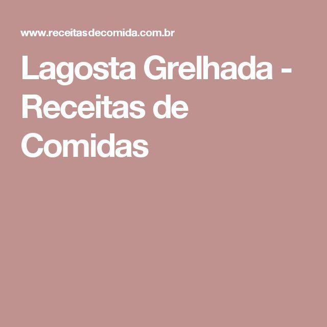 Lagosta Grelhada - Receitas de Comidas