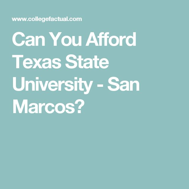 Can You Afford Texas State University - San Marcos?