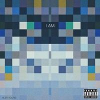 I Am. by Alex Young on SoundCloud