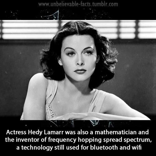 Actress Hedy Lamarr was also a mathematician and the inventor of frequency hopping spread spectrum, a technology still used for bluetooth and wifi. Thanks to LGBT Equality World Wide for the share!