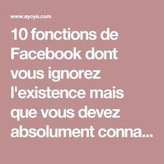 10 fonctions de Facebook dont vous ignorez l'existence mais que vous devez absolument connaître! - Ayoye