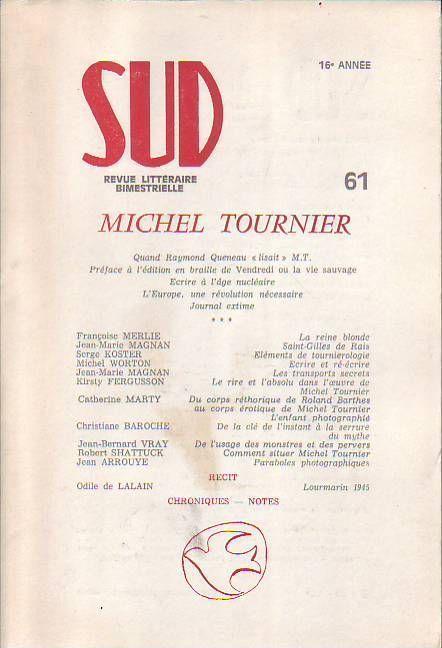 #littérature #poésie #Tournier : Revue Sud Numéro 61 : Michel Tournier. Revue littéraire bimestrielle n°61, 16è année, 02/1986. 260 pp. brochées.