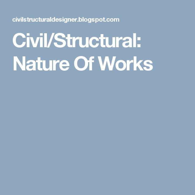 Civil/Structural: Nature Of Works