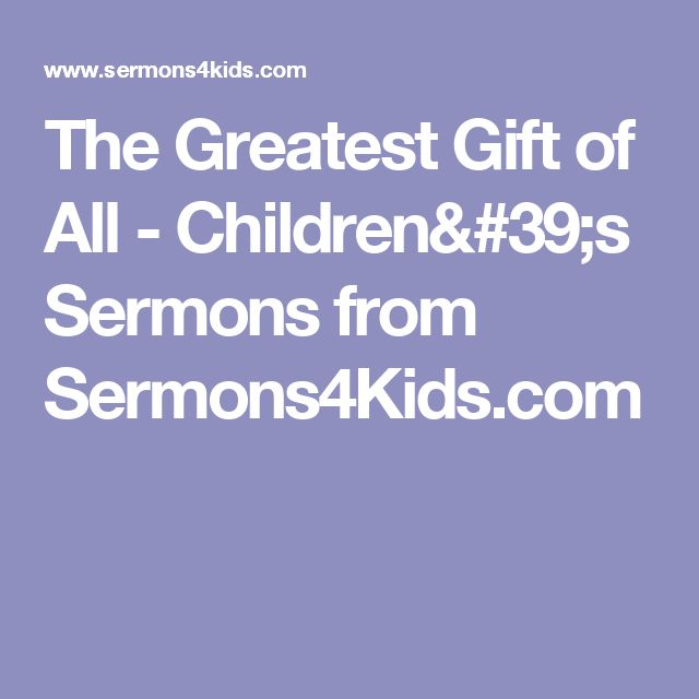 The Greatest Gift of All - Children's Sermons from Sermons4Kids.com