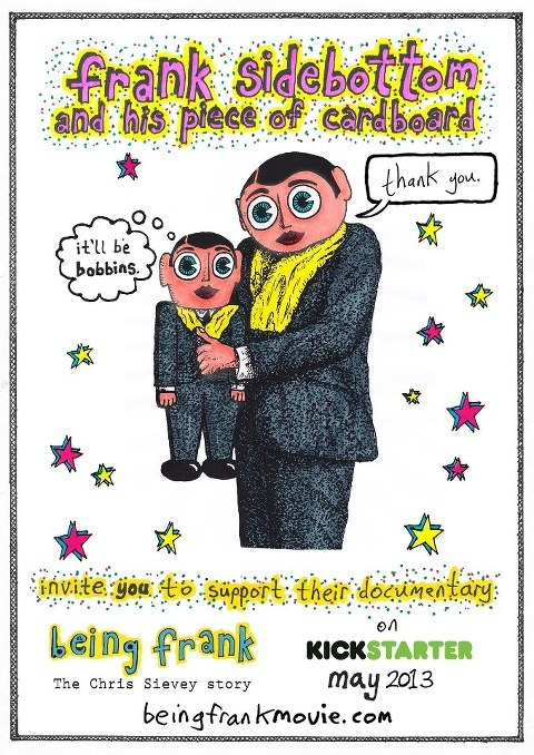 Being Frank: The Chris Sievey story official Kickstarter poster.    http://www.kickstarter.com/projects/126673955/being-frank-the-chris-sievey-story