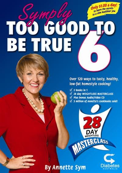 Symply Too Good Book 6. Get on track with my 28 Day Masterclass. Includes recipes, bonus audio / video disc and 28 Day Menu Plan to suit your level.