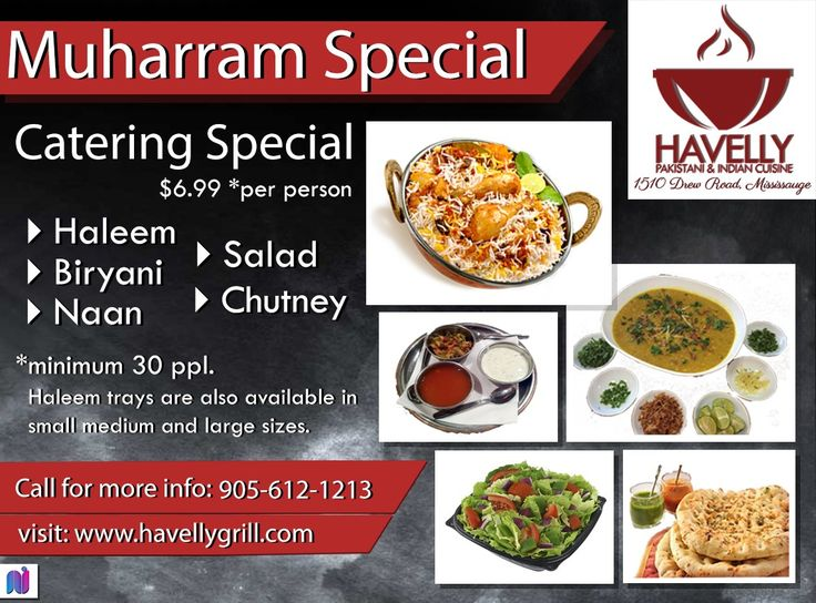 Havelly Presents Muharram Special Catering Services Just In $6.99 Per Person For Minimum 30 People  Haleem  Biryani , Naan , Salad , Chutney Haleem Trays Are Also Available In Small , Medium & Large Sizes. For Reservation Call Now : 905 212 1213  &  905 612 1213 Visit : http://www.havellygrill.com/
