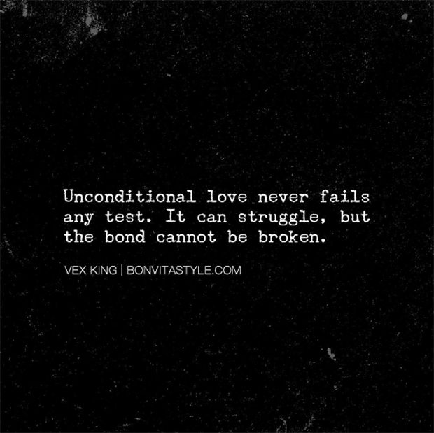 """Unconditional love never fails any test. It can struggle, but the bond cannot…"