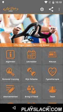 Life Style Sneek  Android App - playslack.com ,  Met de app van Life Style Sneek kunnen alle leden direct informatie ophalen over het lesrooster, de laatste nieuwtjes lezen, informatie over onze instructeurs opvragen en foto's bekijken van alle evenementen. Daarnaast kan je deze app ook goed gebruiken voor je eigen trainingsprogramma. Zo kan je gebruik maken van onze uitgebreide oefeningen database en hierbij ook fitnessprogramma's volgen. Wil je weten hoe je er zelf voor staat, doe dan de…