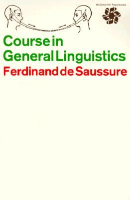 Course in General Linguistics, Ferdinand de Saussure (1916).  Signifier and signified; the book that arguably initiated the discipline.