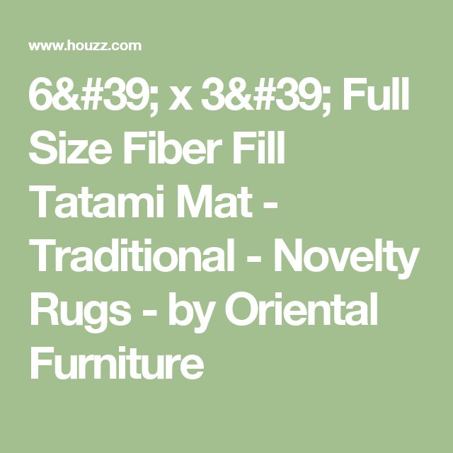 6' x 3' Full Size Fiber Fill Tatami Mat - Traditional - Novelty Rugs - by Oriental Furniture