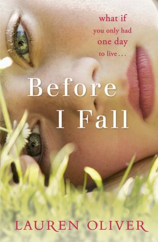 before I fall.  i literally can't think too hard about this book without getting emotional.