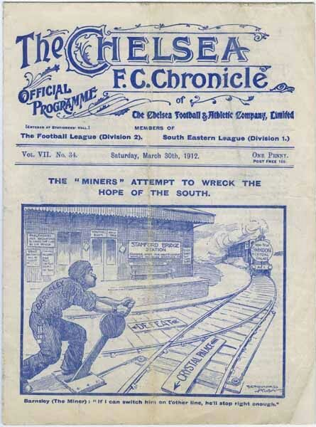 """30 March 1912: This official Chelsea FC Chronicle programme was produced by the Chelsea Football & Athletic Company Limited for the FA Cup semi-final match between Barnsley and Swindon Town, hosted at Stamford Bridge. The front cover cartoon, """"The Miners Attempt to Wreck the Hope of the South"""", refers to Barnsley's hope of beating Swindon and reaching the cup final. Swindon Town, then in the Southern League, drew the match but then lost 0-1 to Barnsley in the replay at Meadow Lane…"""