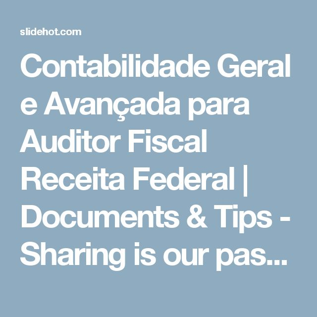Contabilidade Geral e Avançada para Auditor Fiscal Receita Federal | Documents & Tips - Sharing is our passion