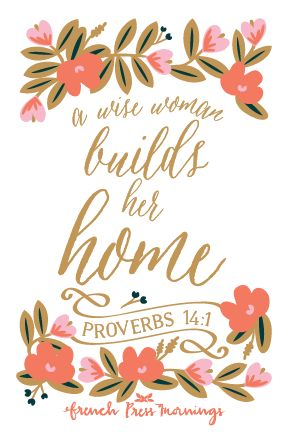 French Press Mornings - Proverbs 14:1 #encouragingwednesdays #fcwednesdaywisdom #quotes