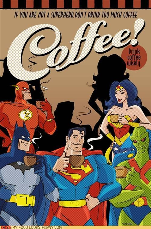 super powers come from coffee!: Superhero Drinks, Comic Books, Coffee, Super Power, Memorial Drinks, Superheroes, Super Heroes, Superpower, Coff Break