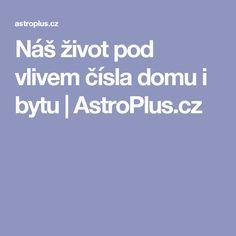 Náš život pod vlivem čísla domu i bytu | AstroPlus.cz