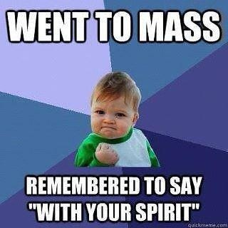 All my Catholic friends will get this: Yesss