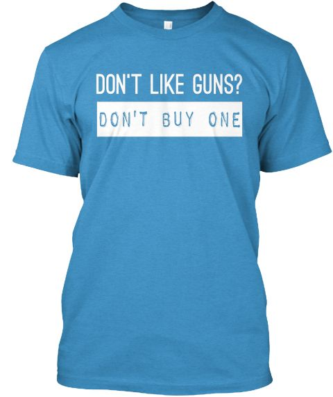 Don't Like Guns? Don't Buy One shirt.#AK47 #AUTOMATICGUN #pistol #Revolver #Rifle #guncontrol shirt gun show t shirt gun show shirt #guntshirts #gunrights t shirts gun shirts gun rights shirt guns shirt t shirt gun gun shirt gun owner shirt top gun shirt gun shirts for men i own a gun funny gun t-shirt gun control shirt gun control t shirt gun control t shirt gun shirts #gunlovers gift #gunner #2ndamendment . ==> Gun Tee Store: https://teespring.com/stores/gun-pistol-revolver-rifle-ak47