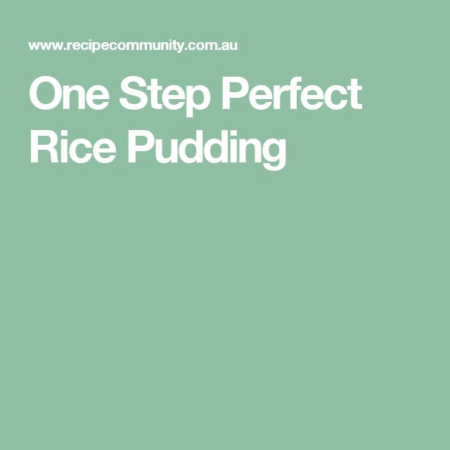 One Step Perfect Rice Pudding