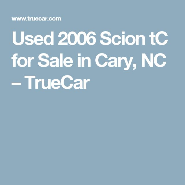 Used 2006 Scion tC for Sale in Cary, NC – TrueCar