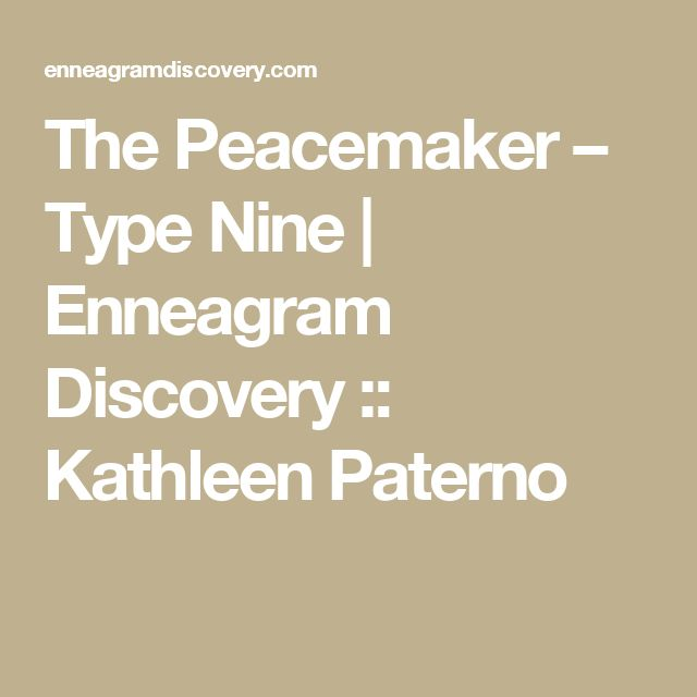 The Peacemaker – Type Nine  |  Enneagram Discovery :: Kathleen Paterno