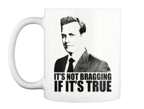 Harvey Specter Suits Tv Show Lawyer White Mug Front Get Your Very Own IT'S NOT BRAGGING IF IT'S TRUE Mug  #suits #harvey #suits #gabrielmacht #donnapaulsen #mikeross #louislitt #sarahrafferty #suitsusa #rachelzane #jessicapearson #rickhoffman #ginatorres #suitors #meghanmarkle #darvey #suits #rachelzane #mikeross #harveyspecter #pearsonspecterlitt @suits_usa